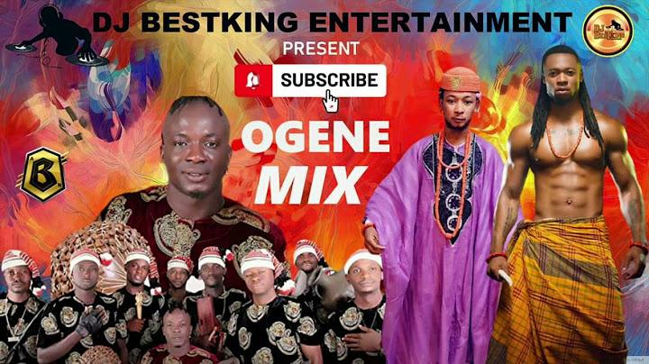 ogene mix by dj bestking official ft flavour ndi mawalu oji ejyke nwamba etc