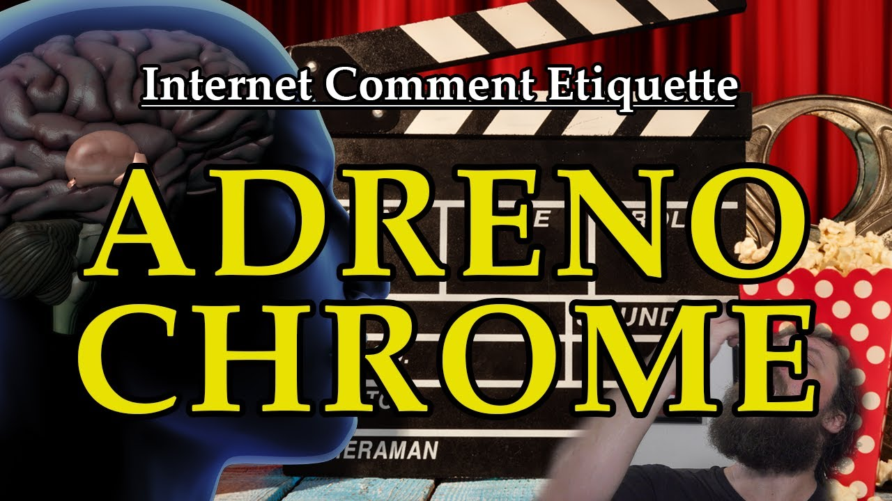 "Internet Comment Etiquette: ""Adrenochrome"""