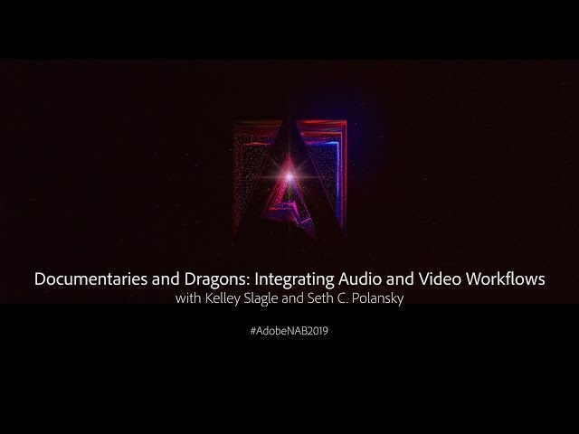 Documentaries and Dragons: Integrating Audio and Video Workflows | Adobe Creative Cloud