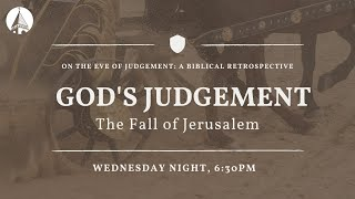 On The Eve Of Judgment: The Fall Of Jerusalem (Week 6)