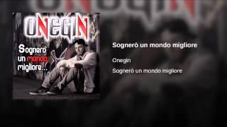 Onegin - Sognerò un mondo migliore - Official Video
