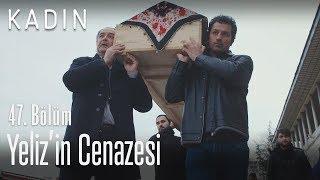 Yeliz'in cenazesi - Kadın 47. Bölüm