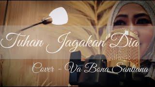 Download TUHAN JAGAKAN DIA – MOTIF BAND - YUNI SHARA – COVER VA BONA SANTIANA (Original Music Video)