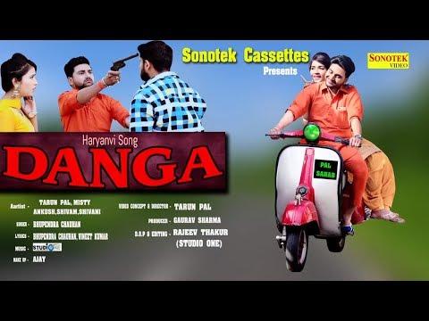 Danga | Tarun Pal,Misty,Ankush,Shivam, Shivani, Bhupender, Gorav Sharma | New Haryanvi Song 2018