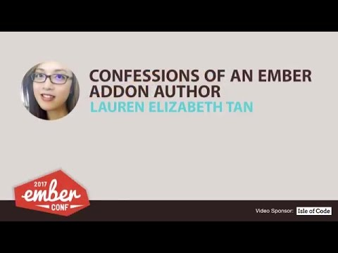 EmberConf 2017: Confessions of an Ember Addon Author by Lauren Elizabeth Tan