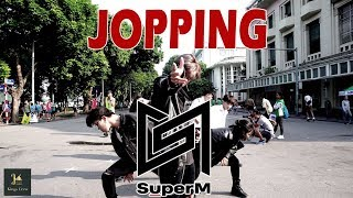 [KPOP IN PUBLIC] SuperM (슈퍼엠) - Jopping | DANCE COVER BY KINGS CREW FROM VIETNAM