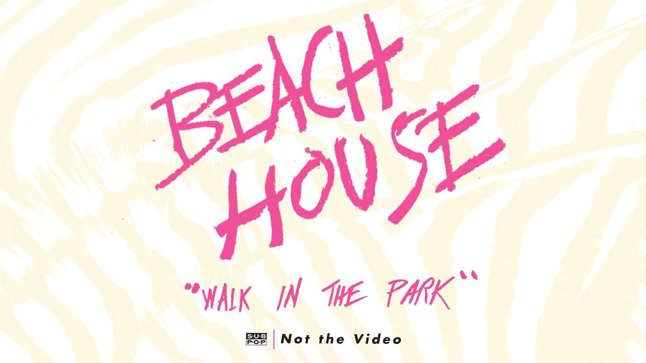 Beach House Walk in the Park