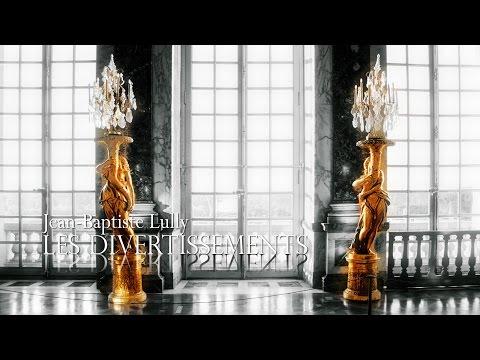 J.-B. LULLY: Les Divertissements de Versailles, Les Arts Florissants