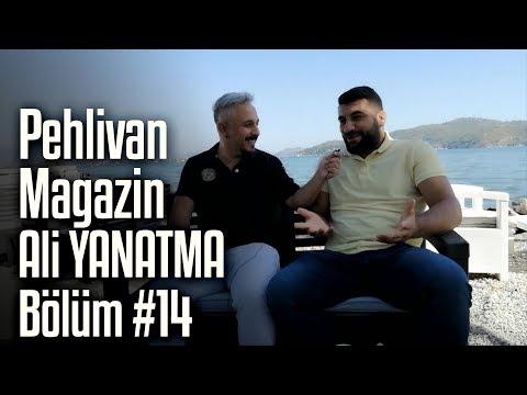 Ali YANATMA | Pehlivan Magazin #14. Bölüm