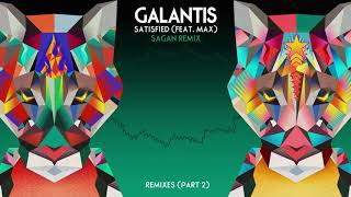 "Galantis - ""Satisfied"" feat. MAX (Sagan Remix)"