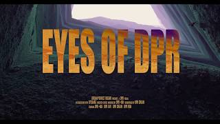 'EYES OF DPR' | a visual film