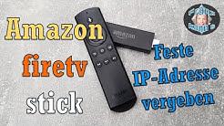 Filme stocken am Amazon Fire TV Stick - Feste IP vergeben