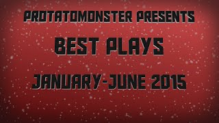 Best Plays of the Year Part 1 (January - June, 2015)