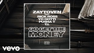 Zaytoven - Go Get The Money (Audio) ft. Rick Ross, Yo Gotti, Pusha T, T.I.