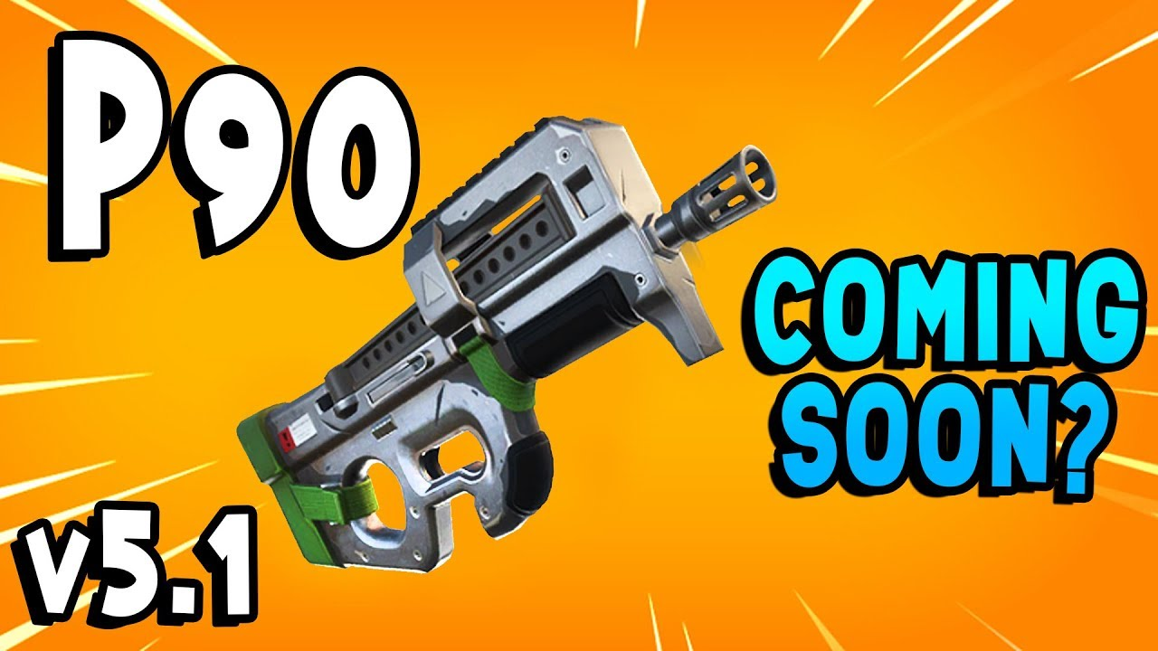 Fortnite New Weapon P90 Fortnite P90 Compact Smg Coming Soon To Battle Royale Fortnite V5 1 Update Youtube
