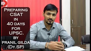 Crack CSAT- paper 2 (UPSC) by preparing in 40 days by Pranil Gilda (Dy.SP)
