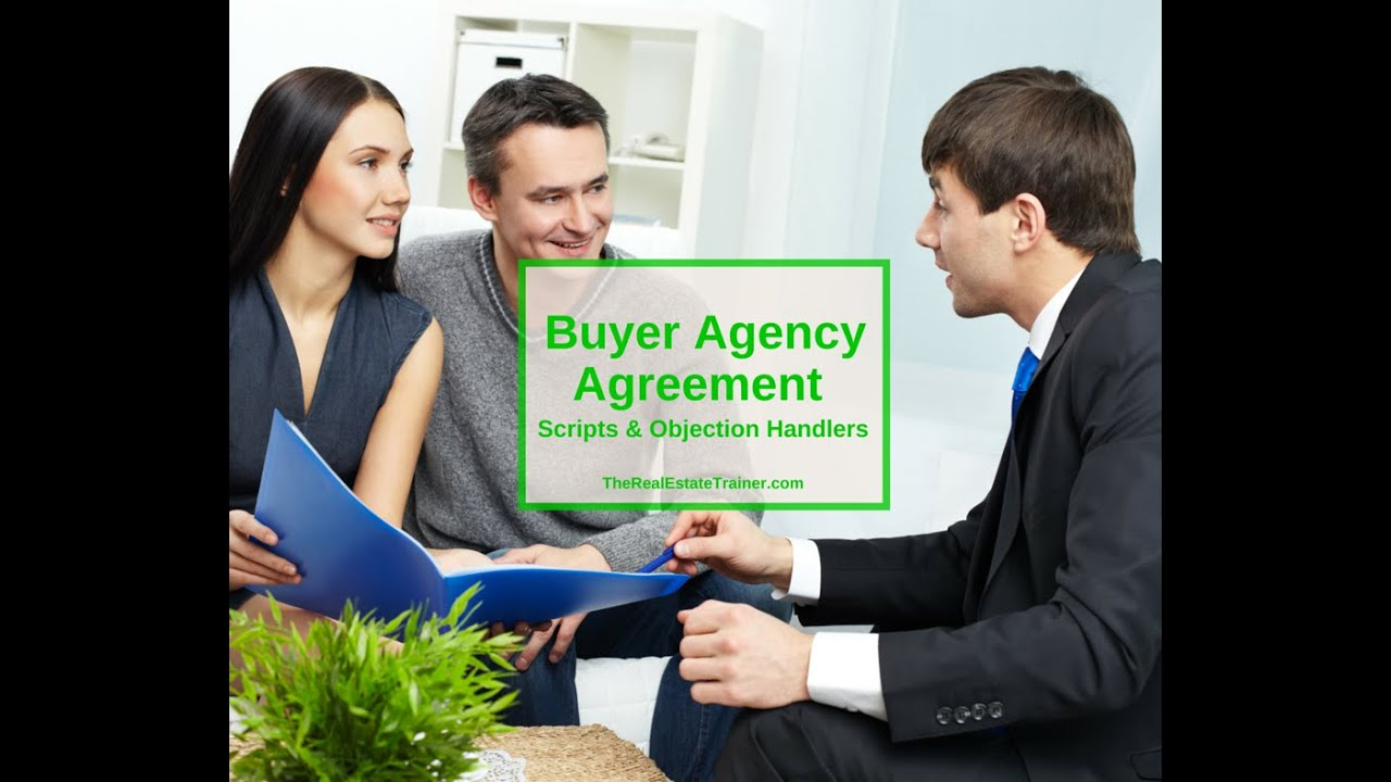 Buyer Agency Agreement Scripts & Objection Handlers - Youtube