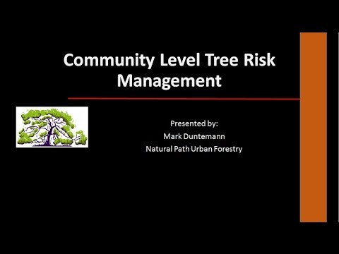 Community Level Tree Risk Management webinar presented by Mark Duntemann