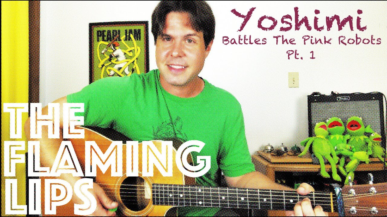 Guitar Lesson How To Play Yoshimi Battles The Pink Robots, Pt. 15 by The  Flaming Lips