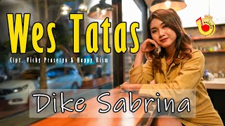 Download lagu DIKE SABRINA - WES TATAS ( Official Music Video )