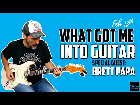 What Got Me Into Guitar - Live with Brett Papa