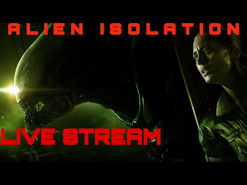 TIME TO PLAY SCI-FI FANTASY GAME | ALIEN ISOLATION LIVE STREAM...