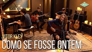 Download Vitor Kley - Como Se Fosse Ontem (Microfonado) Mp3