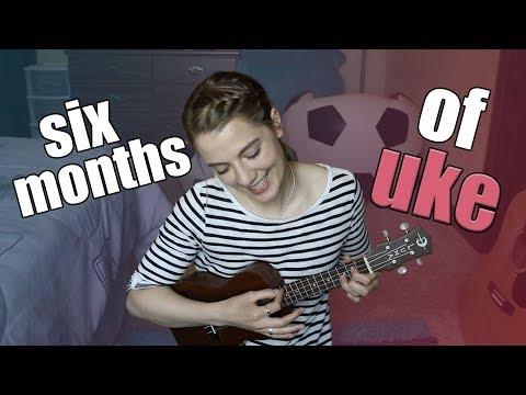 My ukulele progress after 6 months