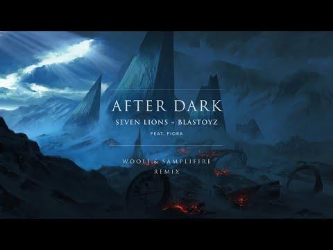 Seven Lions & Blastoyz Feat. Fiora - After Dark (Wooli & SampliFire Remix)