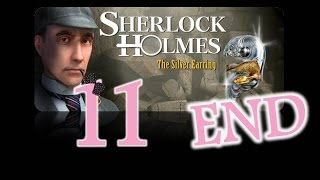 Sherlock Holmes: The Secret of the Silver Earring - Ep11 - The End - w/Wardfire