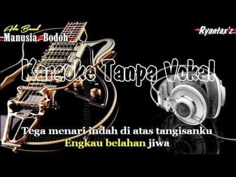 Karaoke Ada Band   Manusia Bodoh