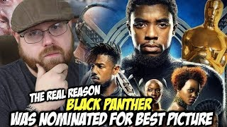 "The ""REAL"" Reason Why Black Panther Was Nominated For Best Picture!!!"