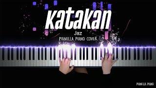 Katakan - Jaz | Piano Cover By Pianella Piano