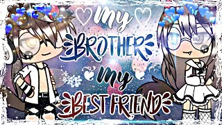 ♡My Brother, My Best Friend♡ // A Gacha Life Mini Movie by ChelseaDaPotato