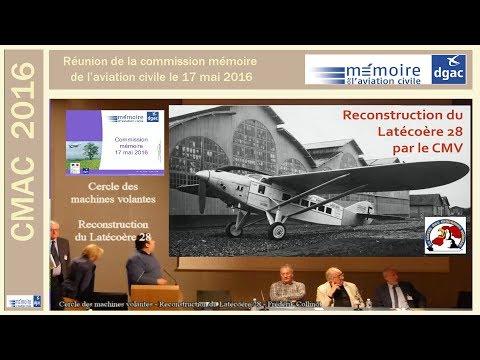 CMAC 2016 h CMV Reconstruction du latécoère 28 Commission mémoire 2016