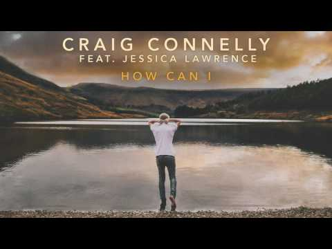 Клип Craig Connelly - How Can I
