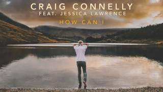 craig connelly feat jessica lawrence   how can i