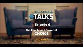 Tiny Chair Talks S3 Ep. 6 - Choice