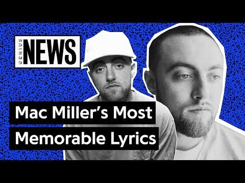 Mac Miller's Most Memorable Lyrics | Genius News