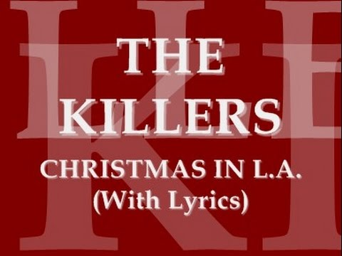 The Killers - Christmas In L.A. (With Lyrics)