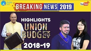 Highlights Of Union Budget 2018 - 19 | Breaking News 2019