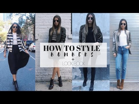 HOW TO STYLE : Bomber Jackets + LOOK BOOK