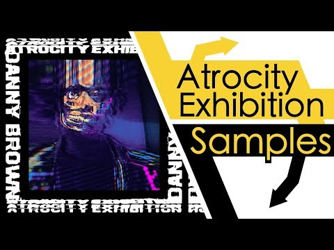 Every Sample From Danny Brown's Atrocity Exhibition