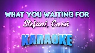 Stefani, Gwen - What You Waiting For (Karaoke & Lyrics)