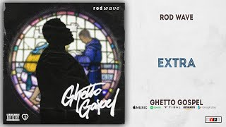 Rod Wave - Extra (Ghetto Gospel)