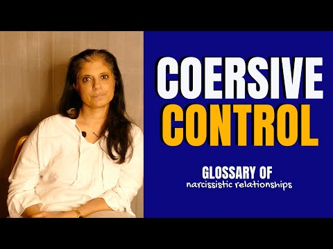 """What Is """"coercive Control""""? (Glossary Of Narcissistic Relationships)"""