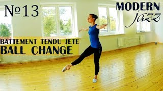 Урок №13 - Battement tendu jete. Ball change | Modern-jazz. Основы