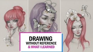 DRAWING WITHOUT REFERENCE & what I learned