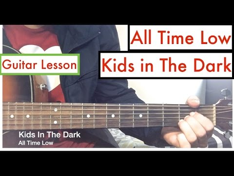 All Time Low Kids In The Dark Guitar Tutorial Lesson Youtube