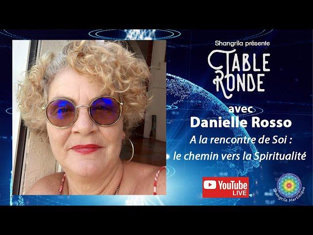 Table Ronde avec Danielle Rosso :  A la rencontre de Soi : le chemin vers la Spiritualité